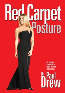 Red Carpet Posture by Dr. Paul Drew